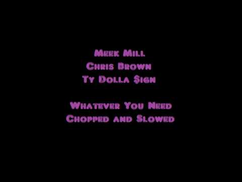 Meek Mill ft Chris Brown and Ty Dollar $ign - Whatever You Need (chopped & slowed)