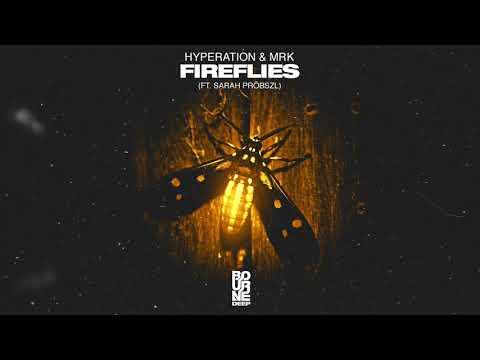 Hyperation & MrK - Fireflies (ft. Sarah Pröbszl)