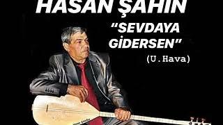 Hasan Şahin Sevdaya Gidersen Arguvan