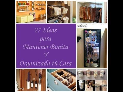 27 ideas para mantener bonita y organizada tu casa youtube - Casa limpia y ordenada ...