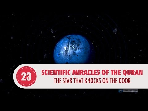 Scientific Miracles of the Quran, 23 - The Star That Knocks on The Door