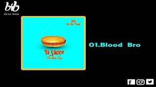 01. Blood Bro (Ya Sauce) The BeatApe