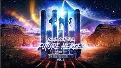 Rave Culture - Future Heroes Of Bigroom Vol. 1