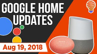 Google Home New Updates and New Features for August 19, 2018