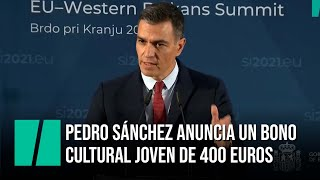 "Pedro Sánchez anuncia un ""bono cultural joven"" de 400 euros"