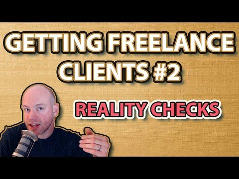 Getting Freelance Clients: #2 |10 Reality Checks When Looking For A Freelance Client