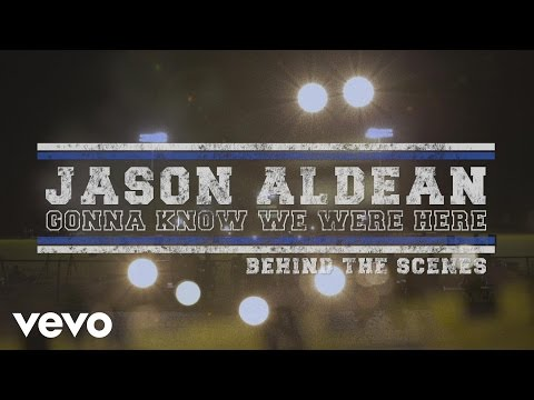 "Jason Aldean - Making of the ""Gonna Know We Were Here"" Music Video"