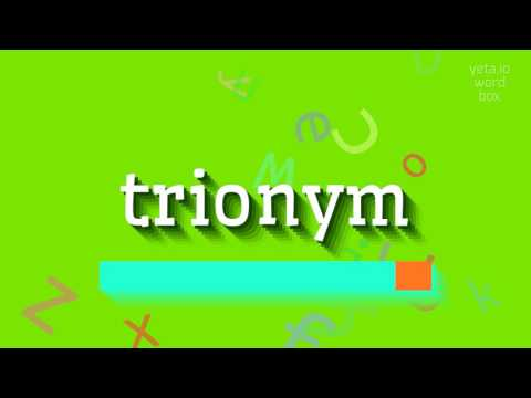 "How to say ""trionym""! (High Quality Voices)"