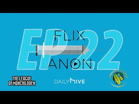 Flix Anonymous on Cannabis in Canada - Episode 22