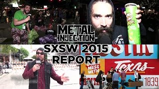SXSW 2015 METAL INJECTION Report | Metal Injection