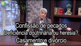 Confissão de pecados / Deficiência doutrinária ou heresia? / Casamento e divórcio - TI 063