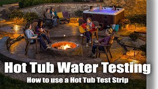 Hot Tub Tutorial  - Hot Tub Water Testing with Test Strips