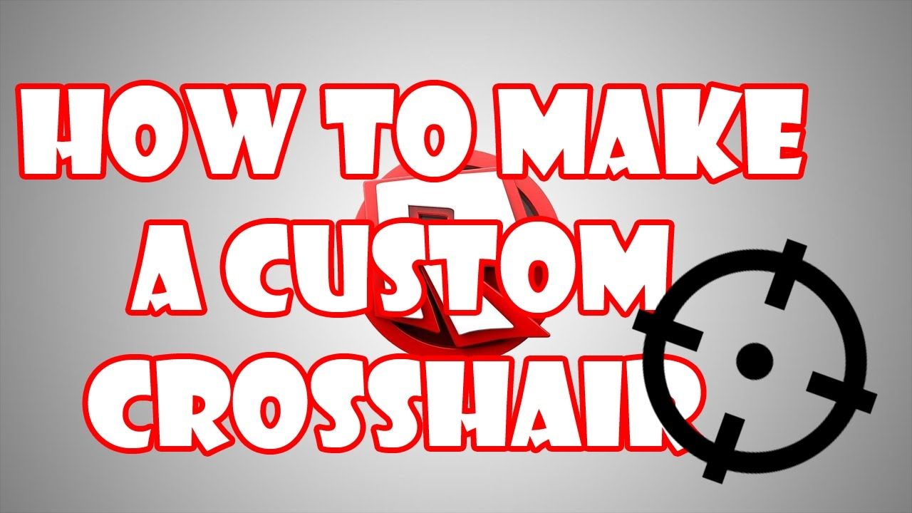 roblox how to create a custom crosshair for weapons
