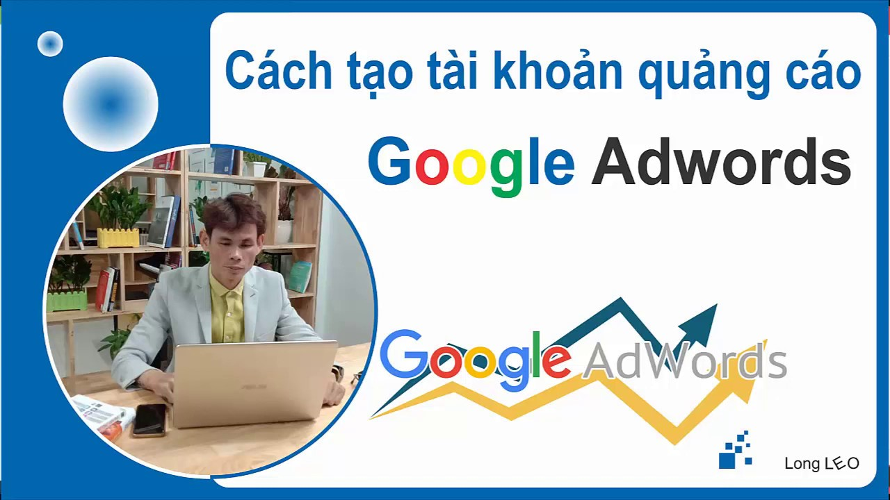 Cách tạo tài khoản quảng cáo Google Adwords – Quảng cáo Google Ads