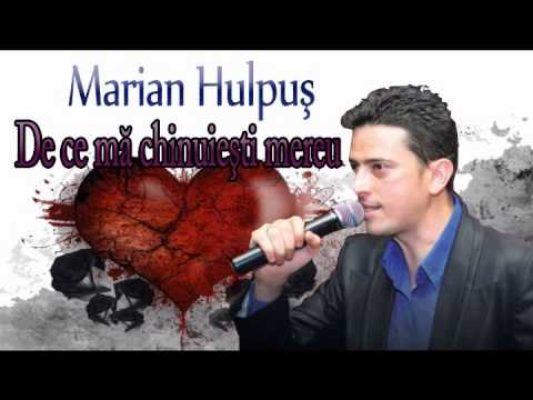 MARIAN HULPUS - DE CE MA CHINUIESTI MEREU?