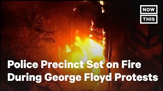 Minneapolis Police Precinct Set on Fire During George Floyd Protests | NowThis