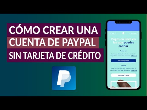 Cómo Puedo Crear una Cuenta PayPal Sin Tarjeta de Crédito - Muy Fácil