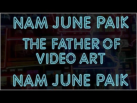 Nam June Paik: The Father Of Video Art