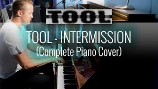 TOOL - Intermission (Complete Piano Cover Series #17 of 39)