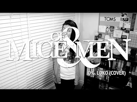 OF MICE & MEN – O.G. Loko (Cover by Lauren Babic & Metalhead7323)
