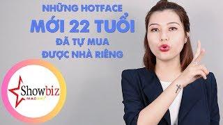 Những hotface mới 22 tuổi đã tự mua được nhà riêng   Showbiz Mac247   #5