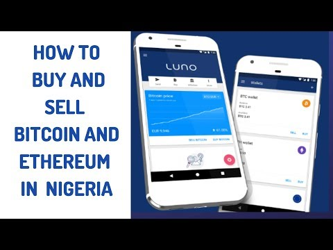 How To Buy And Sell Bitcoin And Ethereum In Nigeria 2019 | Luno Exchange
