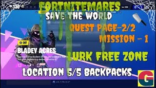 FORTNITEMARES-BLADEY ACRES LURK FREE ZONE -MISSION-1 QUEST PAGE-2/2