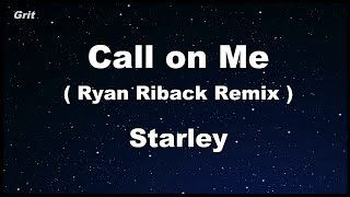 Call On Me (Ryan Riback Remix) - Starley Karaoke 【No Guide Melody】 Instrumental