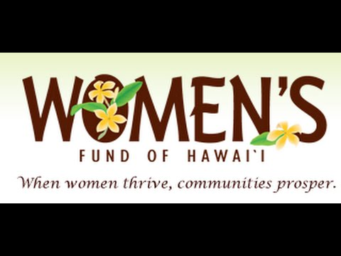 When Women Thrive, Communities Prosper  - Women's Fund of Hawaii
