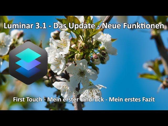 Luminar 3.1 - Das Update - Was ist neu - Was ist besser - Die neuen Funktionen