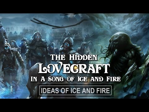 The Hidden Lovecraft in A Song of Ice and Fire