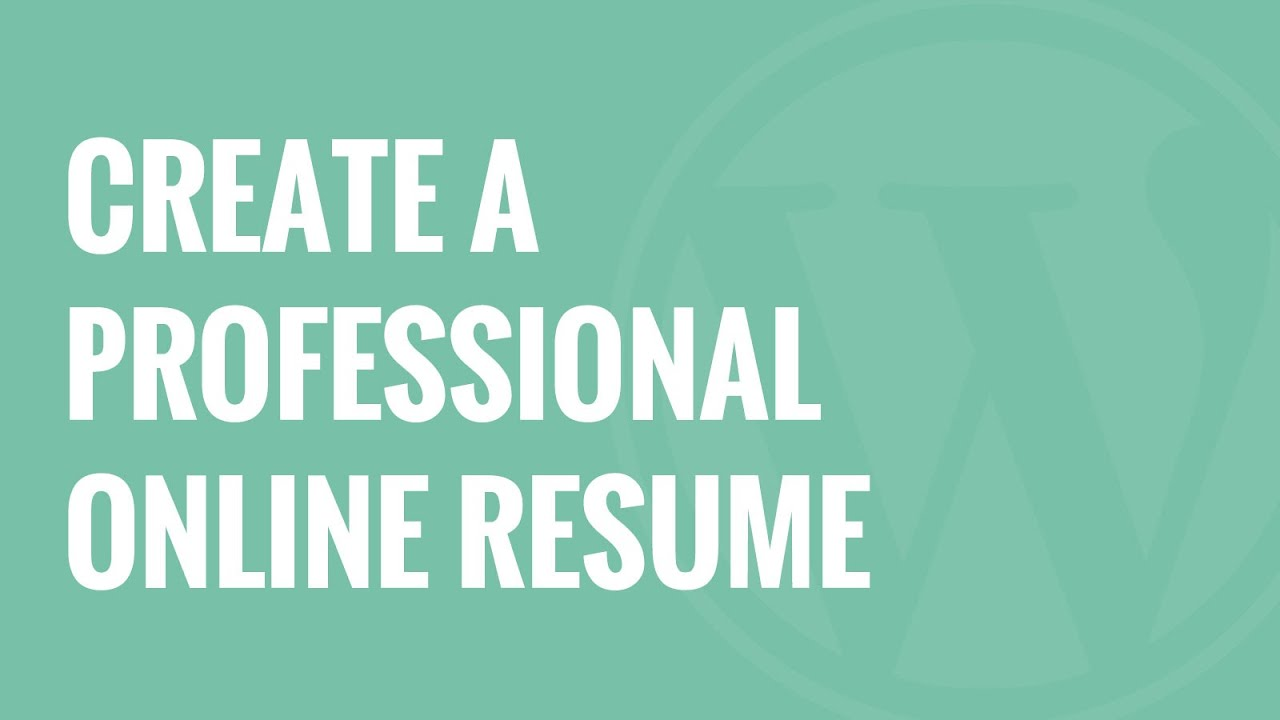 How To Create A Professional Online Resume In WordPress   YouTube  How To Make An Online Resume
