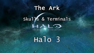 Halo: MCC [Halo 3] | Skulls & Terminals - Mission 6 - The Ark | Collectibles