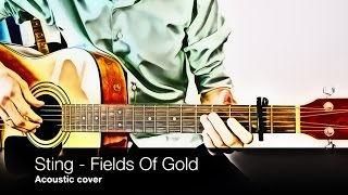 Sting- Fields Of Gold (acoustic cover, fingerstyle, tab)
