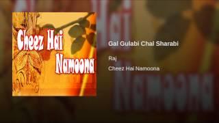 Gal Gulabi Chal Sharabi