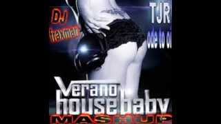 Verano - House baby feat TJR - Ode to oi (mashup mix by fraxmandj 2k13)