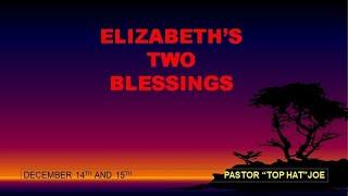 Elizabeth's Two Blessings