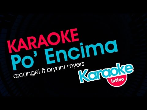 Arcangel - Po' Encima ft. Bryant Myers (Karaoke Latino)