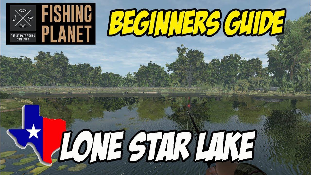 Fishing Planet - Beginners Guide - Lone Star Lake (2017)