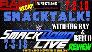 WWE RAW 7/2/18 & SMACKDOWN LIVE 7/3/18 REVIEW! LATEST PRO WRESTLING NEWS!
