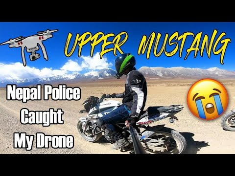 Police Seized My Drone   Upper Mustang - China Border   MRB VLOG