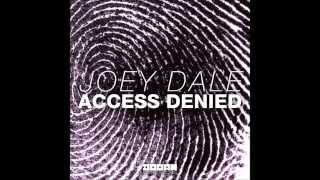 Joey Dale - Access Denied (Original Mix)