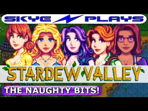 Stardew Valley ►The Naughty Bits!◀
