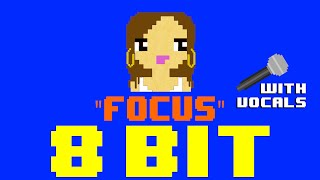 Focus w/vocals by Melissa Menago (8 Bit Cover) [Tribute to Ariana Grande] - 8 Bit Universe