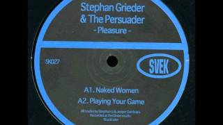 Stephan Grieder & The Persuader - Playing Your Game