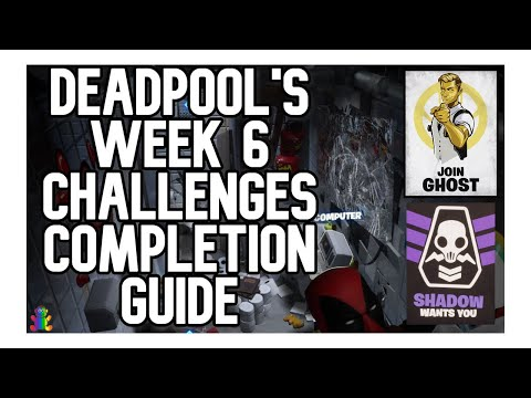 DEADPOOL'S WEEK 6 CHALLENGES COMPLETION GUIDE - FORTNITE (BLACK MARKER AND RECRUITMENT POSTERS)