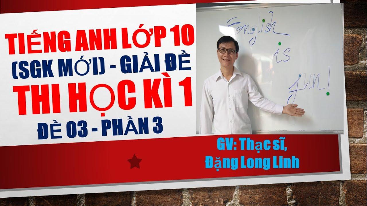 Tiếng Anh lớp 10 (SGK mới) – Giải đề thi học kì 1 – Đề 03 – Phần 3.