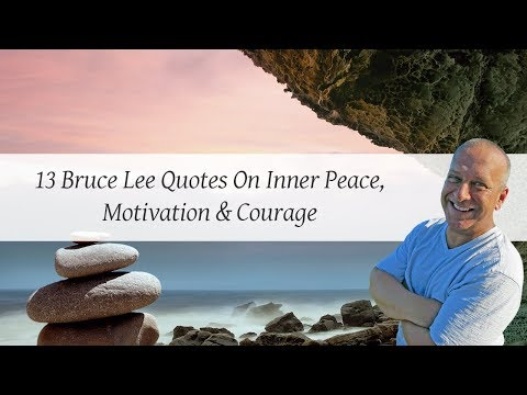 13 Bruce Lee Quotes On Inner Peace, Motivation & Courage