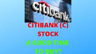 CITIGROUP ($C) STOCK CITIBANK STOCK A BUY?