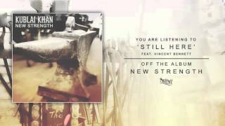 "Video Kublai Khan - ""Still Here"" feat/ Vincent Bennett of The Acacia Strain (Audio) download MP3, 3GP, MP4, WEBM, AVI, FLV Maret 2017"
